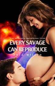 Every Savage Can Reproduce